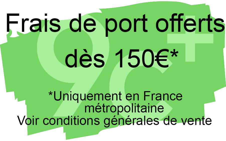 Frais de port offerts dès 150 euros